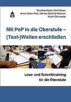 Mit PeP in die Oberstufe - (Text-)Welten erschliessen: Lese- und Schreibtraining fuer die Oberstufe