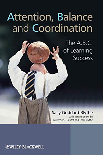 Attention, Balance and Coordin: The A.B.C. of Learning Success