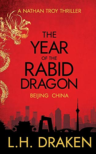 The Year of the Rabid Dragon: A Beijing, China Thriller (Nathan Troy Mystery, Band 1)