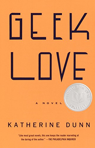 Geek Love: A Novel (Vintage Contemporaries) (English Edition)