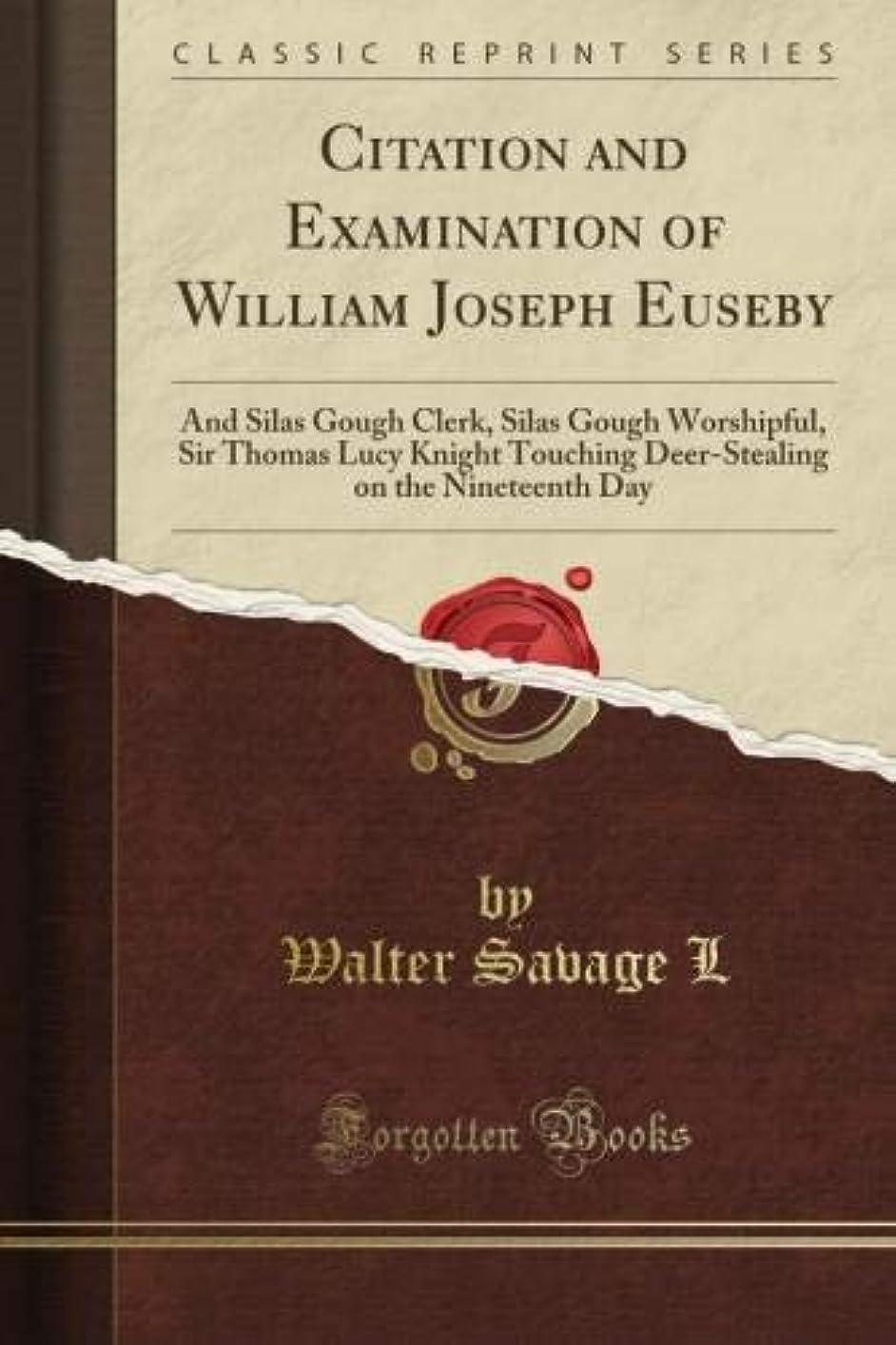幸運ホバーホイールCitation and Examination of William Joseph Euseby (Classic Reprint)