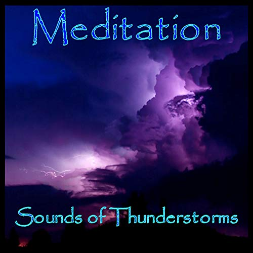 Meditation - Sounds of Thunderstorms Audiobook By LowApps Studios cover art