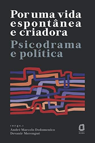 Por uma vida espontânea e criadora: Psicodrama e política