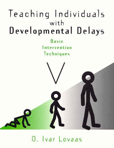 Teaching Individuals With Developmental Delays: Basic Intervention Techniques
