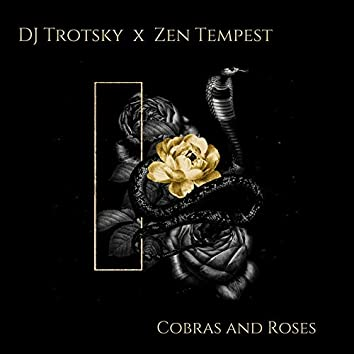 Cobras and Roses