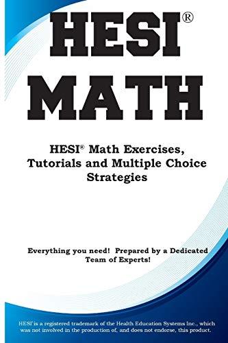 HESI Math: HESI(R) Math Exercises, Tutorials and Multiple Choice Strategies