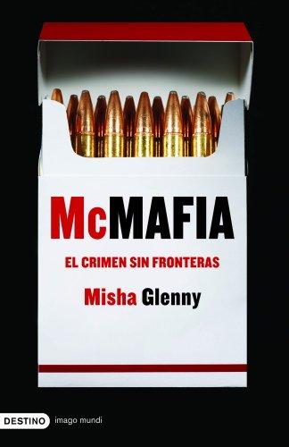McMafia: El Crimen Sin Fronteras/ the Crime Without Borders