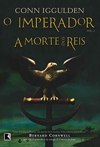 A morte dos reis (Vol. 2 O Imperador)