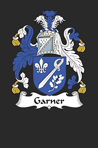 Garner: Garner Coat of Arms and Family Crest Notebook Journal (6 x 9 - 100 pages)