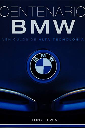 Centenario Bmw. Vehículos De Alta Tecnología