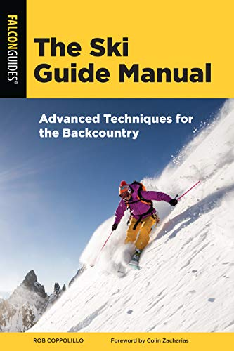 The Ski Guide Manual: Advanced Techniques for the Backcountry