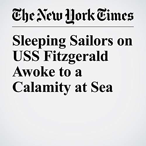 Sleeping Sailors on USS Fitzgerald Awoke to a Calamity at Sea copertina