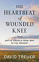 The Heartbeat of Wounded Knee: Native America from 1890 to the Present (Thorndike Press Large Print Popular and Narrative Nonfiction)