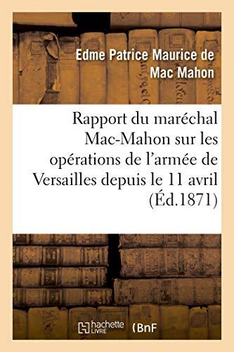 Mahon-E, d: Rapport Du Mar�chal Mac-Mahon S: , Époque de Sa Formation, Jusqu'au Moment de la Pacification de Paris, Le 28 Mai (Sciences Sociales)