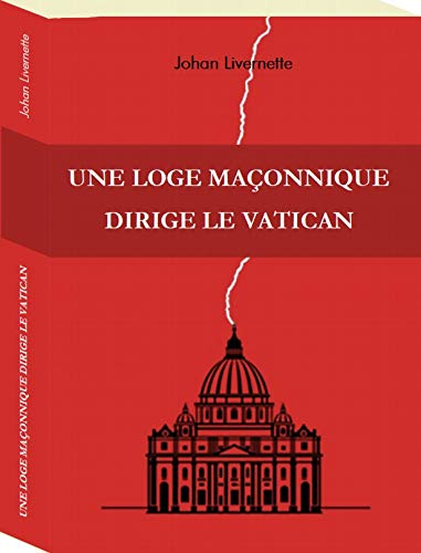 Une Loge Maconnique Dirige le Vatican