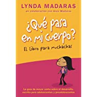 Que pasa en mi cuerpo? Libro para muchachas: La guia de mayor venta sobre el desarrollo escrita para adolescentes y preadolescentes (What's Happening to My Body?) (Spanish Edition)