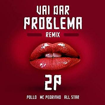 Vai Dar Problema (Remix)