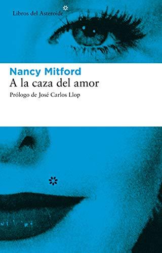 A la caza del amor (Libros del Asteroide nº 2)