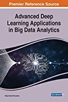 Advanced Deep Learning Applications in Big Data Analytics Front Cover