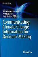 Communicating Climate Change Information for Decision-Making (Springer Climate)