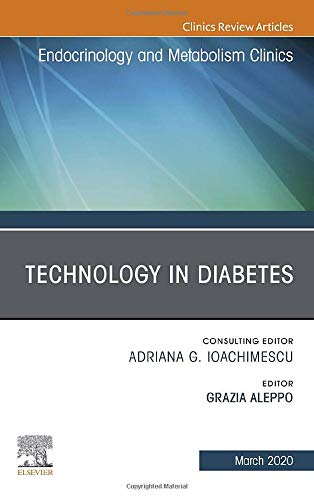 Compare Textbook Prices for Technology in Diabetes,An Issue of Endocrinology and Metabolism Clinics of North America Volume 49-1 The Clinics: Internal Medicine, Volume 49-1 1 Edition ISBN 9780323697613 by Aleppo, Grazia