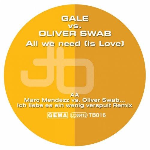 All We Need (Is Love) [Marc Mendezz vs. Oliver Swab ... Ich liebe es ein wenig verspult Remix]