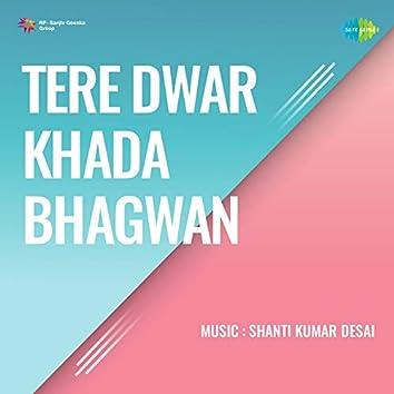 Tere Dwar Khada Bhagwan (Original Motion Picture Soundtrack)