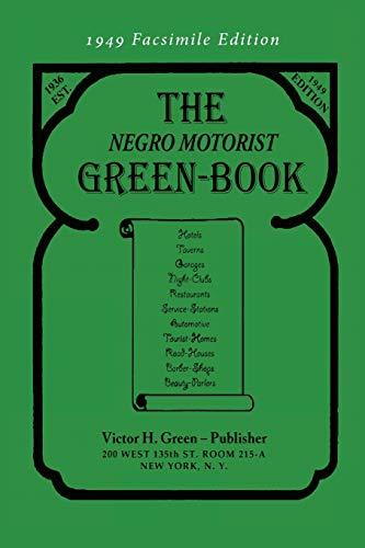 The Negro Motorist Green-Book: 1949 Facsimile Edition