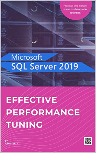 SQL Server 2019 Effective Performance Tuning: SQL Server Simplified (English Edition)