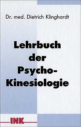 Lehrbuch der PsychoKinesiologie by Dietrich Klinghardt