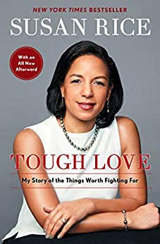 Tough Love: My Story of the Things Worth Fighting For by [Susan Rice]