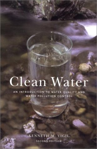 Clean Water, 2nd ed: An Introduction to Water Quality and...