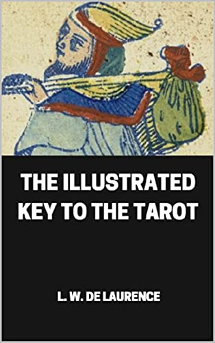 The Illustrated Key to the Tarot (English Edition)