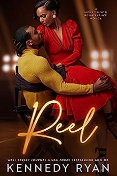 Reel: A Standalone Hollywood Renaissance Novel by [Kennedy Ryan]