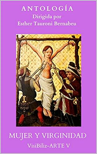 MUJER Y VIRGINIDAD: VisiBiliz-ARTE (Spanish Edition)
