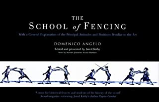 The School of Fencing: With a General Explanation of the Principal Attitudes and Positions Peculiar to the Art