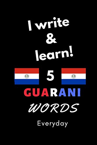 Notebook: I write and learn! 5 Guarani words everyday, 6