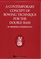 Contemporary Concept of Bowing Technique for the Double Bass