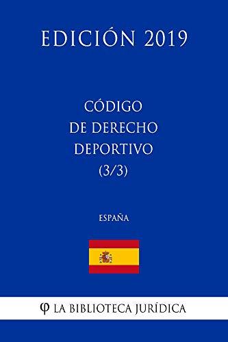 Código de Derecho Deportivo (3/3) (España) (Edición 2019) eBook: La Biblioteca Jurídica: Amazon.es: Tienda Kindle