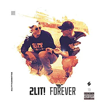 2lit! Forever