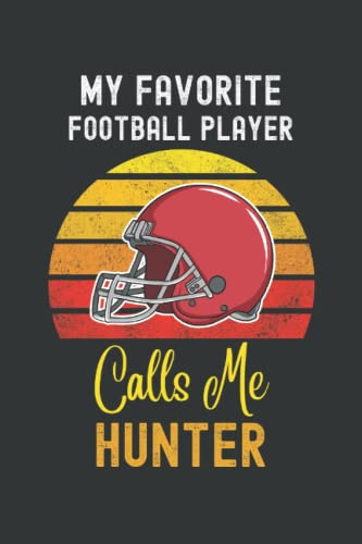 My Favorite Football Player Calls Me Hunter: Lined Journal, 120 Pages, 6 x 9, Journal Matte Finish