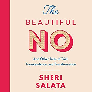 The Beautiful No     And Other Tales of Trial, Transcendence, and Transformation              Auteur(s):                                                                                                                                 Sheri Salata                               Narrateur(s):                                                                                                                                 Sheri Salata                      Durée: 6 h et 39 min     1 évaluation     Au global 5,0