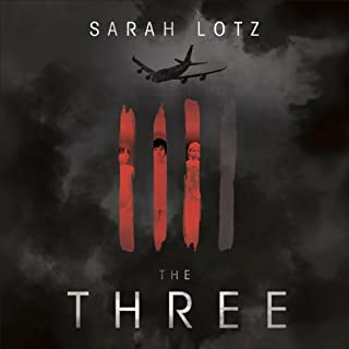 The Three                   By:                                                                                                                                 Sarah Lotz                               Narrated by:                                                                                                                                 Andrew Wincott,                                                                                        Melanie McHugh                      Length: 13 hrs and 53 mins     234 ratings     Overall 3.4