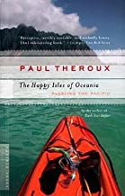 Paul Theroux: The Happy Isles of Oceania : Paddling the Pacific (Paperback); 2006 Edition