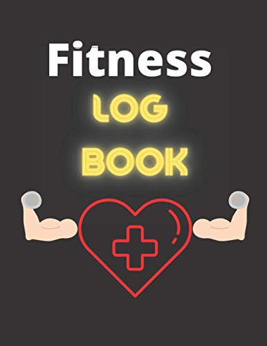 Fitness Log Book: 200 pages for crossfit, gym Notebook, Fitness Journal, fitness lovers, Workout Tracker, Exercise Log Book for man and woman.