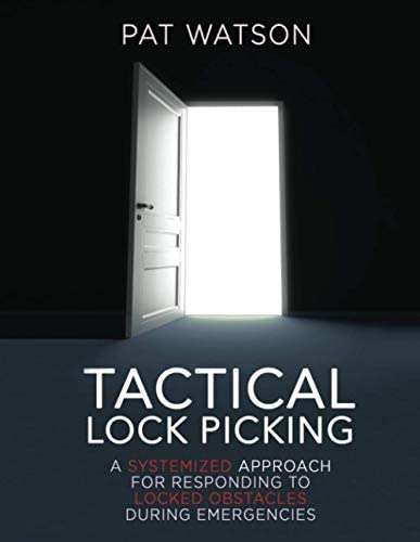 Tactical Lock Picking A Systemized Approach for Responding to Locked Obstacles During Emergencies product image