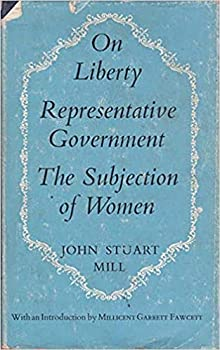 Hardcover THE WORLD'S CLASSICS 170: ON LIBERTY; REPRESENTATIVE GOVERNMENT; THE SUBJECTION OF WOMEN. Book