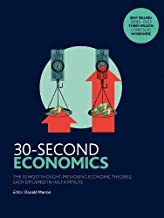 30-Second Economics: The 50 Most Thought-Provoking Economic Theories, Each Explained in Half a Minute