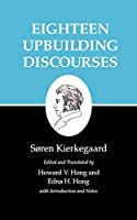 Eighteen Upbuilding Discourses (Kierkegaard's Writings)