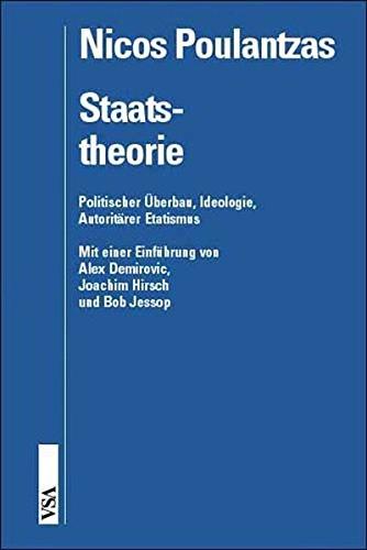 Staatstheorie: Politischer Überbau, Ideologie, Autoritärer Etatismus